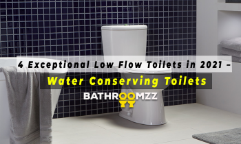 4 Exceptional Low Flow Toilets in 2021 - Water Conserving Toilet