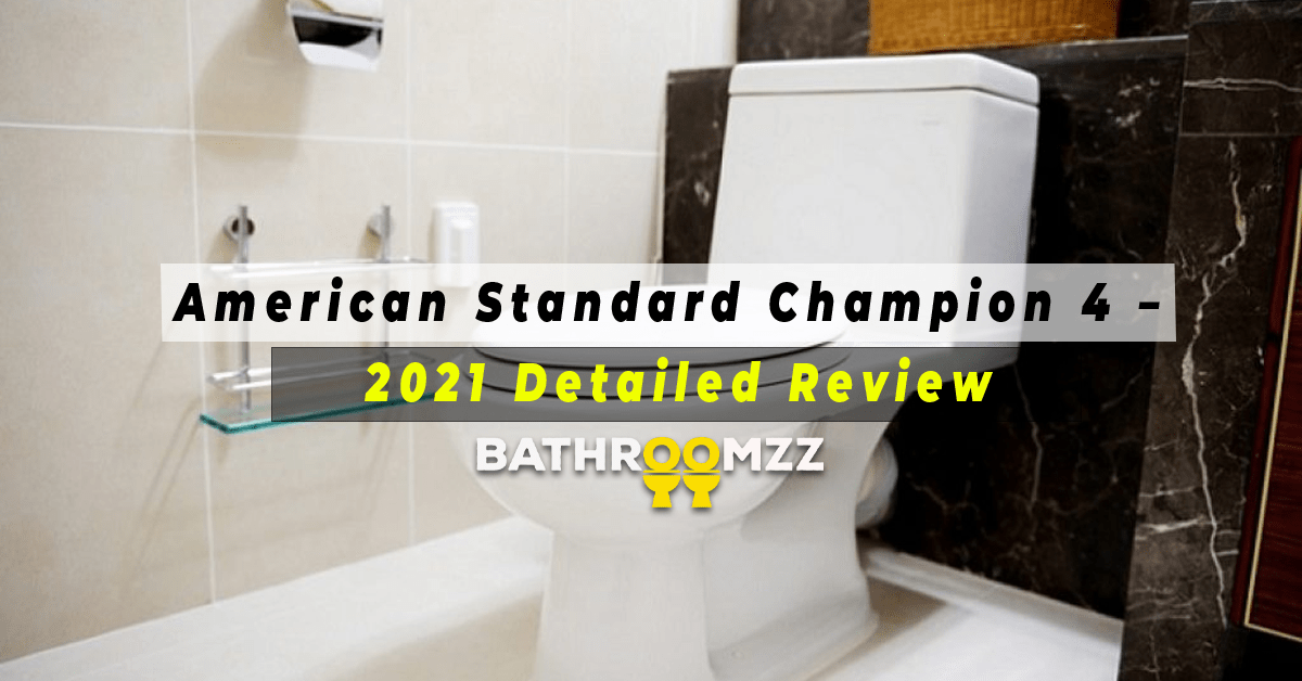 American Standard Champion 4 – Detailed Review