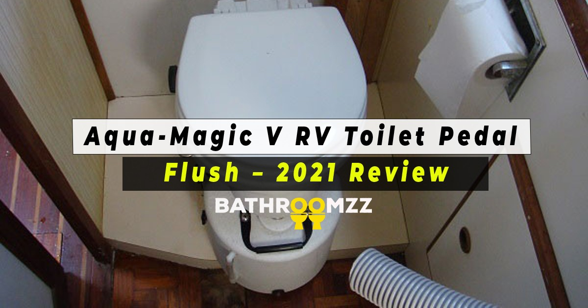 Aqua-Magic V RV Toilet Pedal Flush - 2021 Review