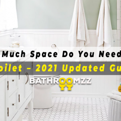 How Much Space Do You Need for a Toilet – 2021 Updated full Guide