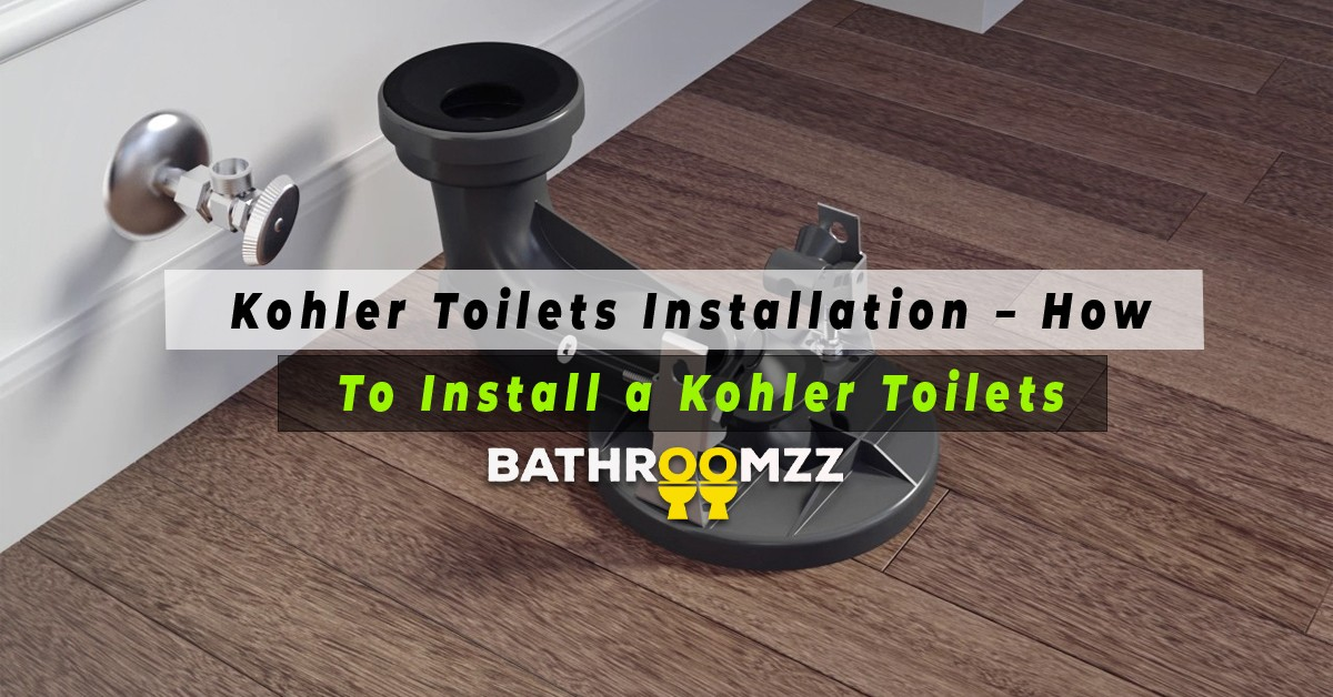 Kohler Toilets Installation - How To Install a Kohler Toilets