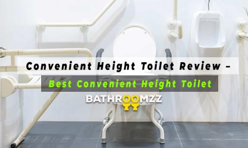 Convenient Height Toilet Review – Best Convenient Height Toilet