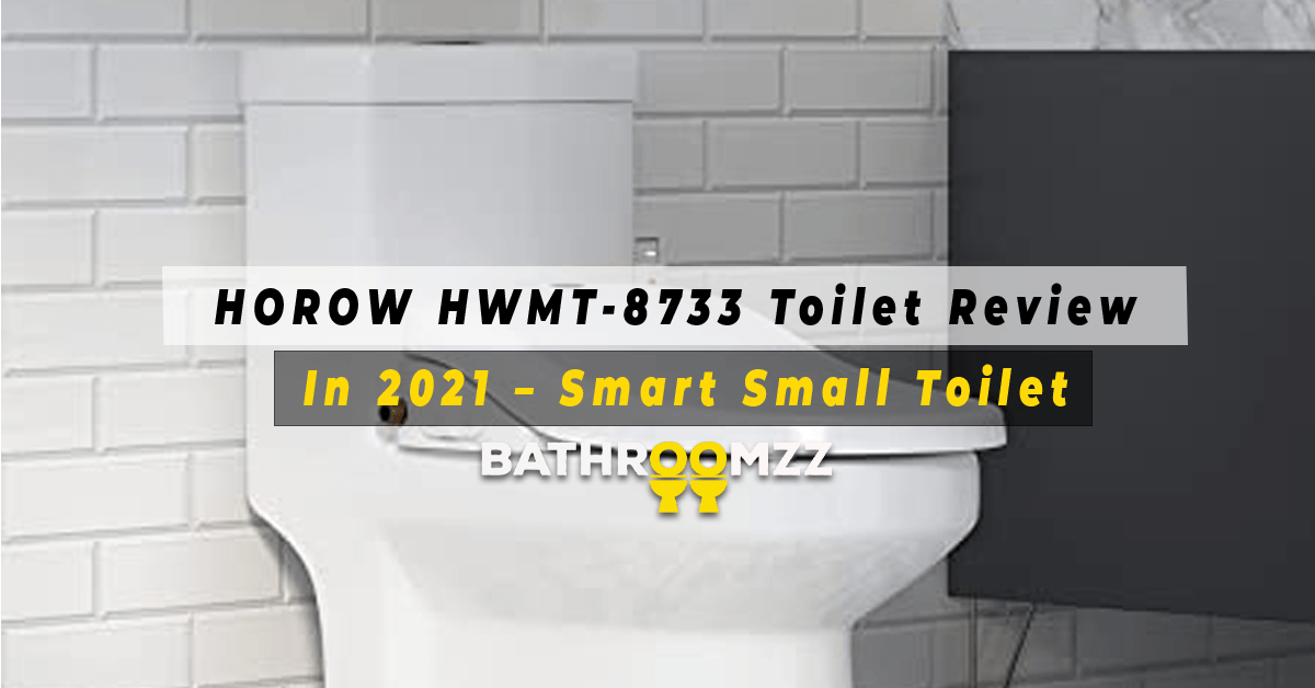 HOROW HWMT-8733 Toilet Review In 2021 - Smart Small Toilet