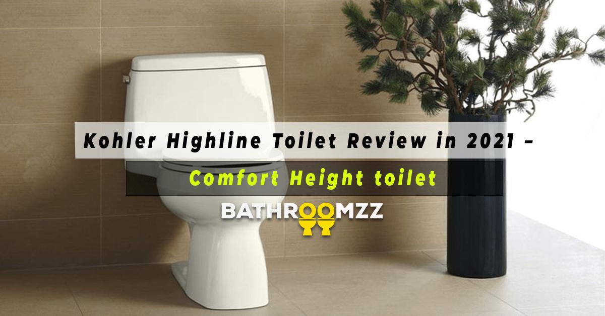 Kohler Highline Toilet Review in 2021 - Comfort Height toilet