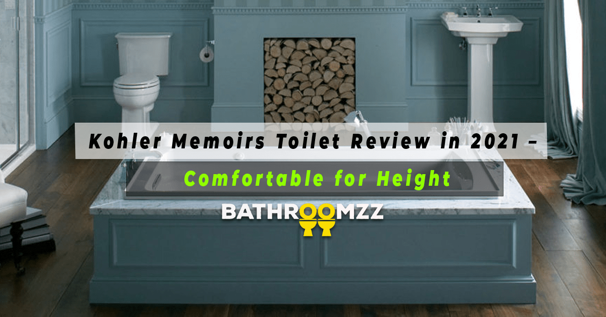 Kohler Memoirs Toilet Review in 2021 – Comfortable for Height