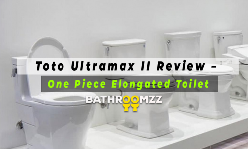 Toto Ultramax II Review – One Piece Elongated Toilet