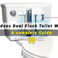 How does Dual Flush Toilet Works - A complete Guide
