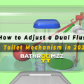 How to Adjust a Dual Flush Toilet Mechanism in 2021